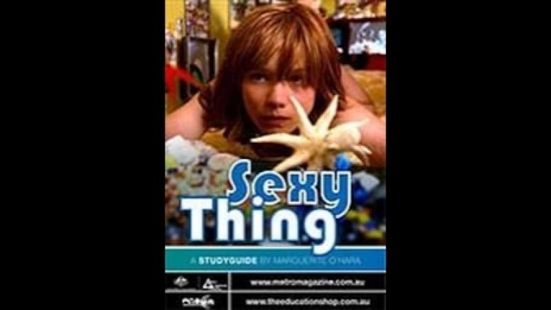 Сексуальная вещь \ Sexy Thing (2006) Австралия