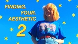 Finding Your Aesthetic 2