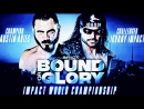 The Greatest Man That Ever Lived Austin Aries vs Johnny Impact aka Morrison Bound For Glory