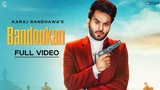 Bandookan : Karaj Randhawa (Official Song) Prince Rakhdi | Latest Punjabi Songs 2018 | Geet MP3