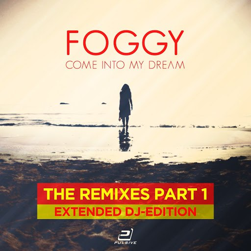 Foggy альбом Come into My Dream (The Remixes, Pt. 1 - Extended DJ-Edition)