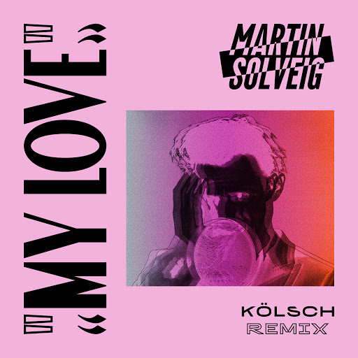 Martin Solveig альбом My Love (Kölsch Remix)