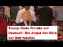 Trump Rede Florida auf Deutsch Die Angst der Elite vor ihm wächst geschnitten