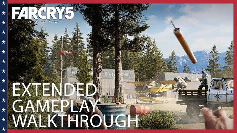 Far Cry 5: Extended Gameplay Walkthrough   Ubisoft [NA]