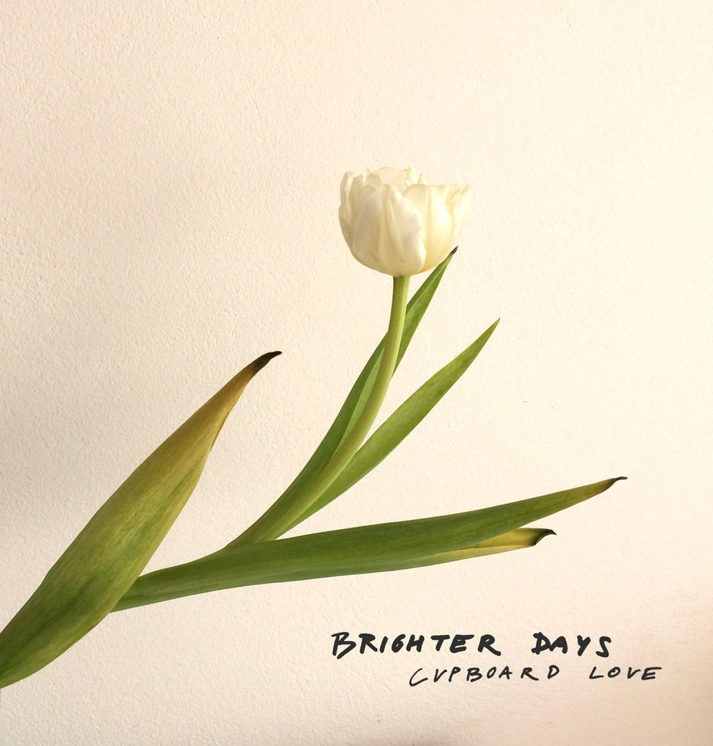 Brighter Days - Cupboard Love [EP] (2018)