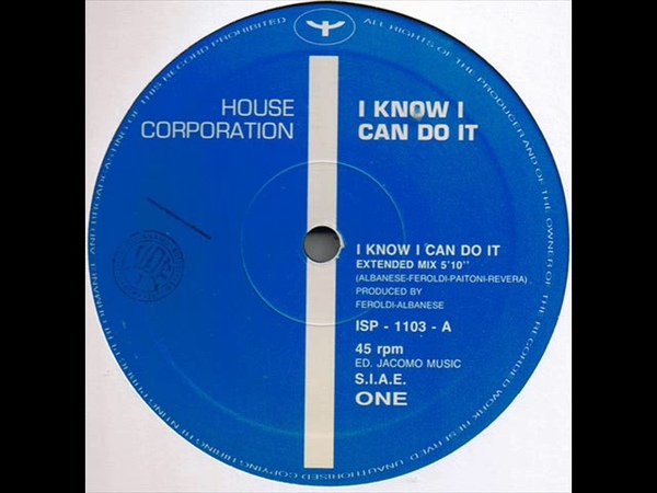 House Corporation – I Know I Can Do It (Extended Mix) = 1991