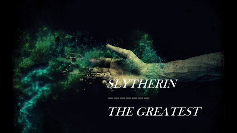 Slytherin House- The Greatest