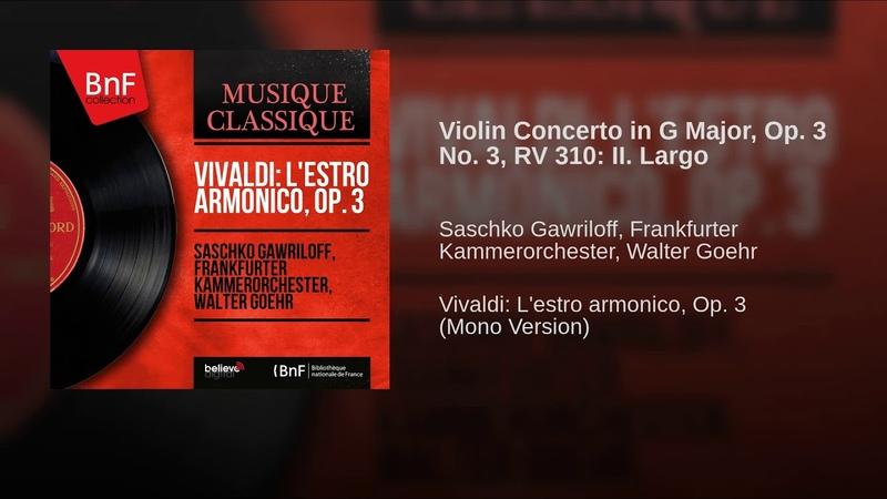 Violin Concerto in G Major, Op. 3 No. 3, RV 310: II. Largo