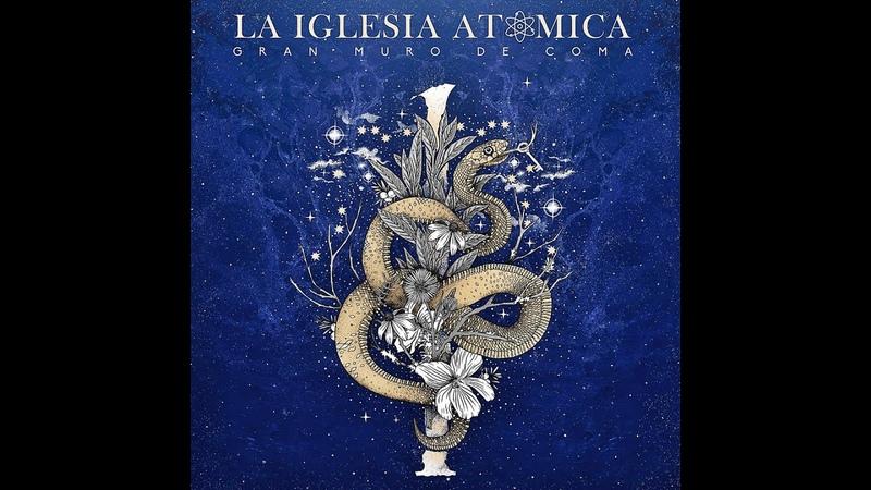 La Iglesia Atomica - Gran Muro de Coma (2018) (New Full Album)
