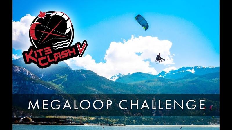Kite Clash 2017 Squamish Kiteboarding - Extreme Big Air Megaloop Challenge