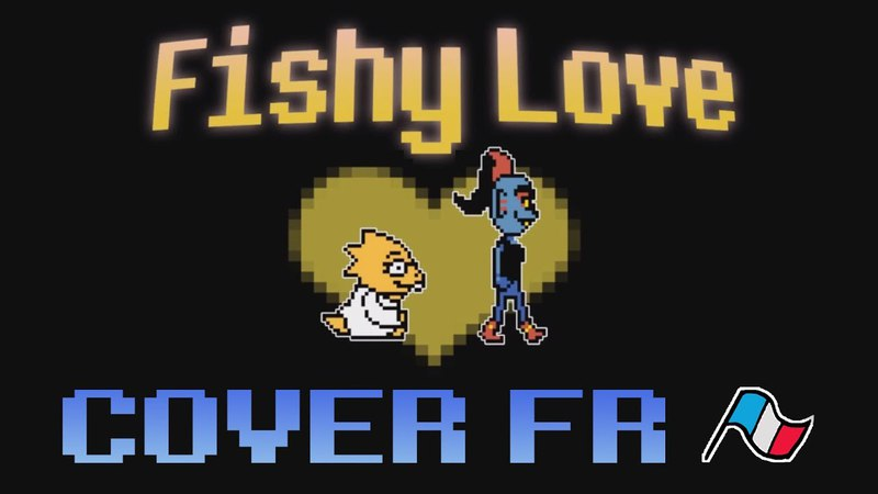 FISHY LOVE - Alphys song 〈cover FR〉