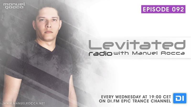 Manuel Rocca - Levitated Radio 092 (20.06.18)
