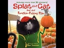 SPLAT THE CAT AND THE PUMPKIN PICKING PLAN Childrens Read Aloud