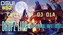 Osu!52 Getty vs. DJ DiA - DropZ-Line- (Realazy) [Normal] [HD/DT] [99.69%]