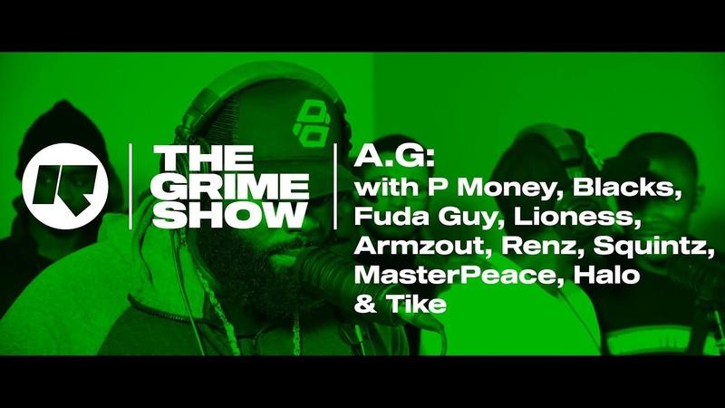 The Grime Show A.G with P Money, Lioness, Fuda Guy, Blacks, Renz, Squintz, MasterPeace more