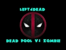 Left4Dead Dead pool VS Zombie