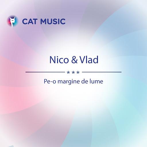 Nico альбом Pe-O Margine De Lume (feat. Vlad)
