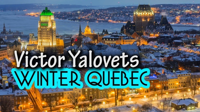 ♫ ⚫Victor Yalovets Winter Quebec New songs 2019