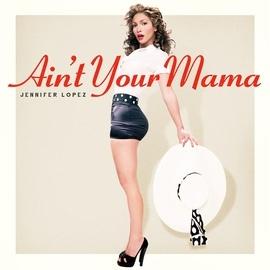 Jennifer Lopez альбом Ain't Your Mama