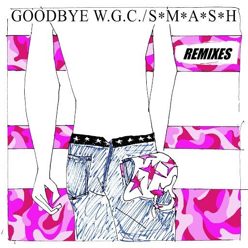 Smash альбом Goodbye W.G.C. Remixes