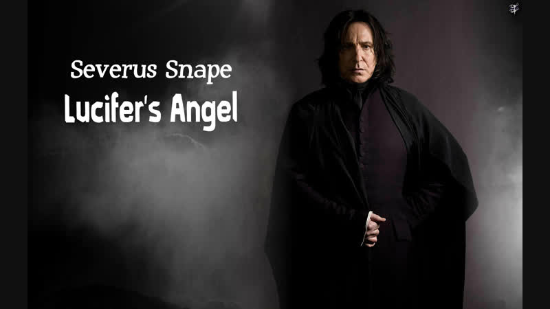 Severus Snape Lucifer's Angel feat Snape family