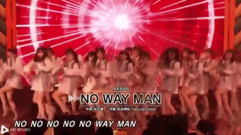 181115 AKB48 - NO WAY MAN @ Best Hit Kayousai 2018 [ベストヒット歌謡祭2018] [VERSI 1]