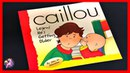 CAILLOU LEARNS HE'S GETTING OLDER - Caillou Read Aloud - Storybook for kids, children adults