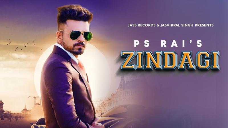 Zindagi | ( Full HD) | PS Rai | New Punjabi Songs 2019 | Latest Punjabi Songs 2019