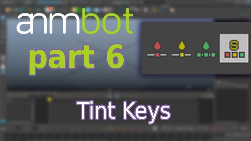 AnimBot tutorial | Tint Keys | Part 6