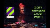 Z.CITY - KRUASSAN DJ LIST PART 1
