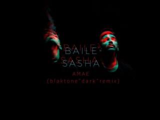 Baile, Sasha - Amae (blaktone dark remix) preview