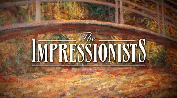 Документальный сериал «Импрессионисты» / The Impressionists (2002)