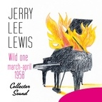 Jerry Lee Lewis альбом Wild One (March - April 1958) [Collector Sound]