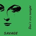 Savage альбом Don't Cry Tonight