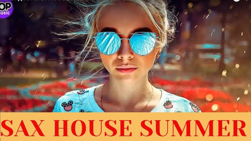 SAX BEST OF SAX ELECTRO HOUSE CHILLOUT TOP LOUNGE SAXOPHONE MUSIC SUMMER MIX HOUSE