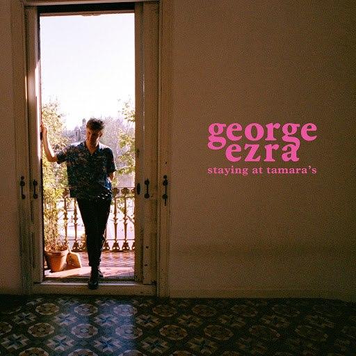 George Ezra альбом Staying at Tamara's