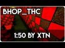 CSGO BHOP - bhop_thc in 150 by XTN