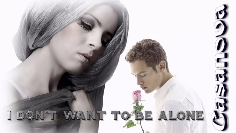Casanova - I Don't Want To Be Alone ( Last Love Mix ) İtalo Disco