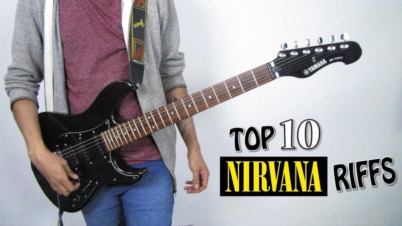 TOP 10 NIRVANA RIFFS