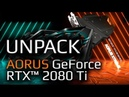 Распаковка видеокарты AORUS GeForce RTX™ 2080 Ti XTREME 11G