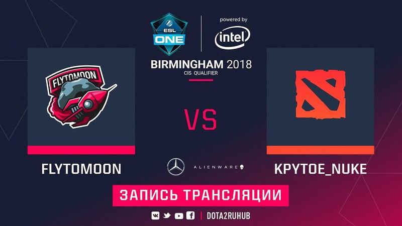 FlyToMoon vs KryT0e_nuKe, ESL One Birmingham CIS qual, game 1 [Maelstorm, Mortalles]