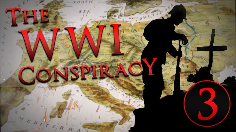 The WWI Conspiracy - Part Three A New World Order