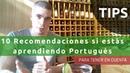 10 Recomendaciones para aprender Portugués Tener en cuenta ✍💡 Tips to learn Portuguese