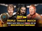 (WWE Mania) Fast Lane 2016 Dean Ambrose vs. Brock Lesnar vs. Roman Reigns