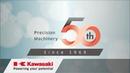 Kawasaki: A 50 year history of the precision machinery division