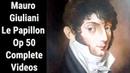 Mauro Giuliani Le Papillon, Op 50 - COMPLETE