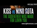 Kiss vs Nino Rota - The Godfather Was Made For Lovin You (Djs From Mars Bootleg)