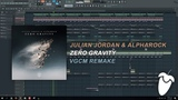 Julian Jordan x Alpharock - Zero Gravity (Original Mix) (FL Studio Remake + FLP)