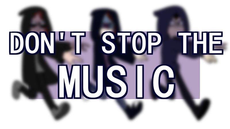 Don't stop the music    MEME