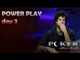 POKER AFTER DARK DAY 2 POWER PLAY